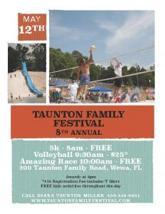 The 8th Annual Taunton Family Festival will be held on May 12th. Visit www.tauntonfamilyfestival.com for more information.