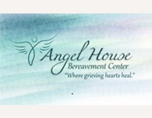 Angel House Bereavement Center 6 week grief support group